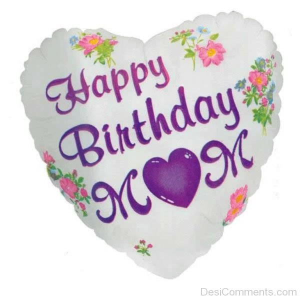 Awesome Pic Of Happy Birthday Mom