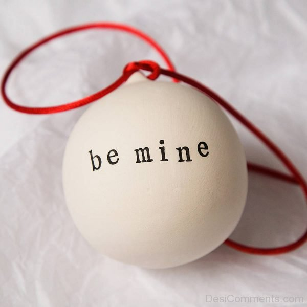 Be Mine Awesome Pic