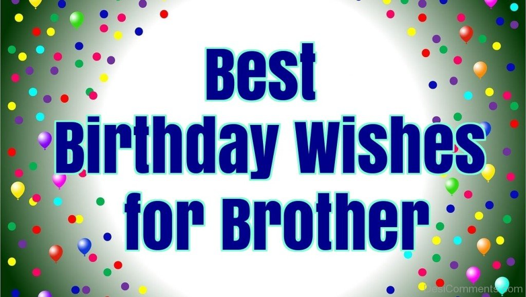 Birthday wishes for brother pictures images graphics for for Best image comments