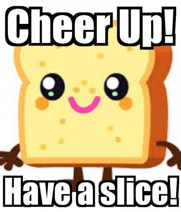 Cheer Up Have A Slice