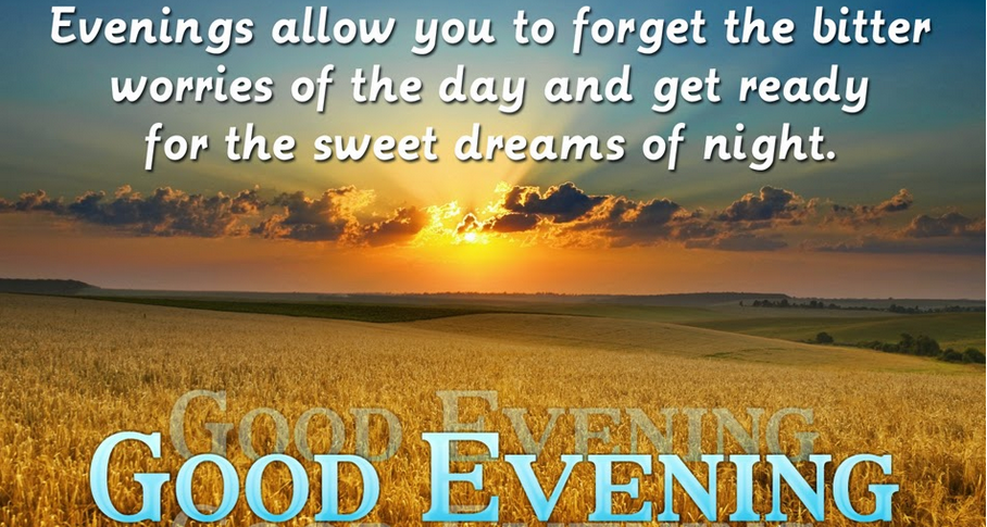 Evening Allow You To Forget The Bitter Worries Of The Day