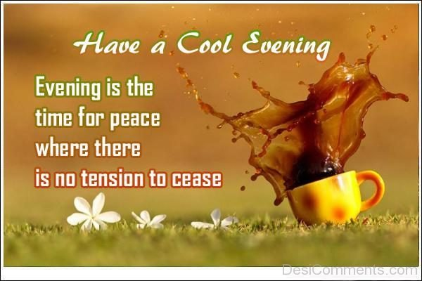 Evening Is The Time For Peace Where There Is No Tension To Cease
