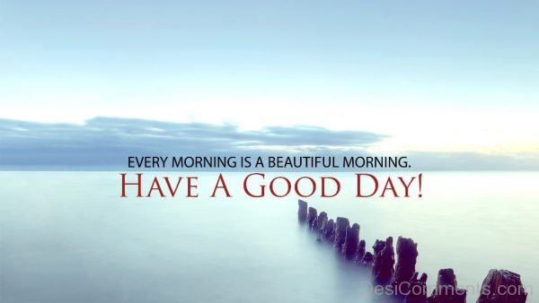 Picture: Every Morning Is A Beautiful Morning