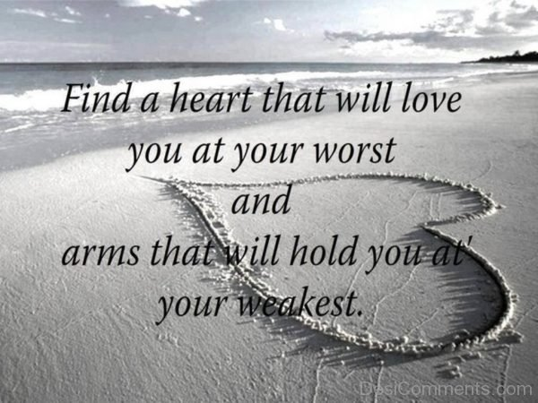 Find A Heart That Will Love You At Your Worst