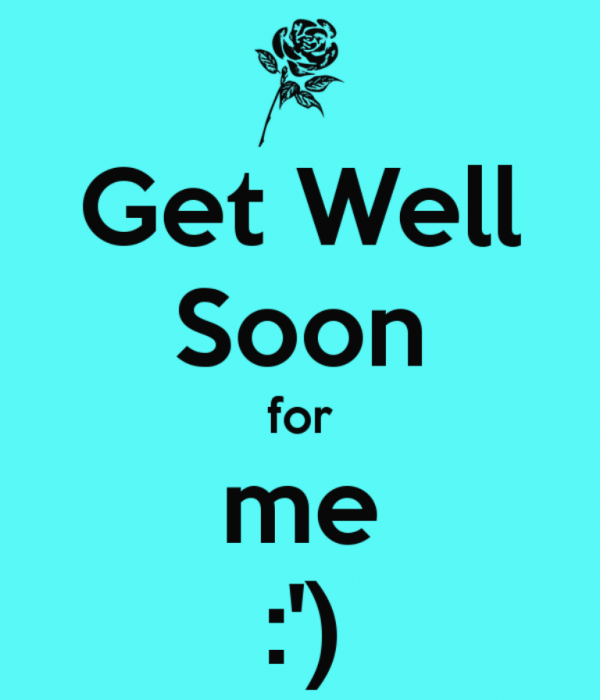 Get Well Soon For Me
