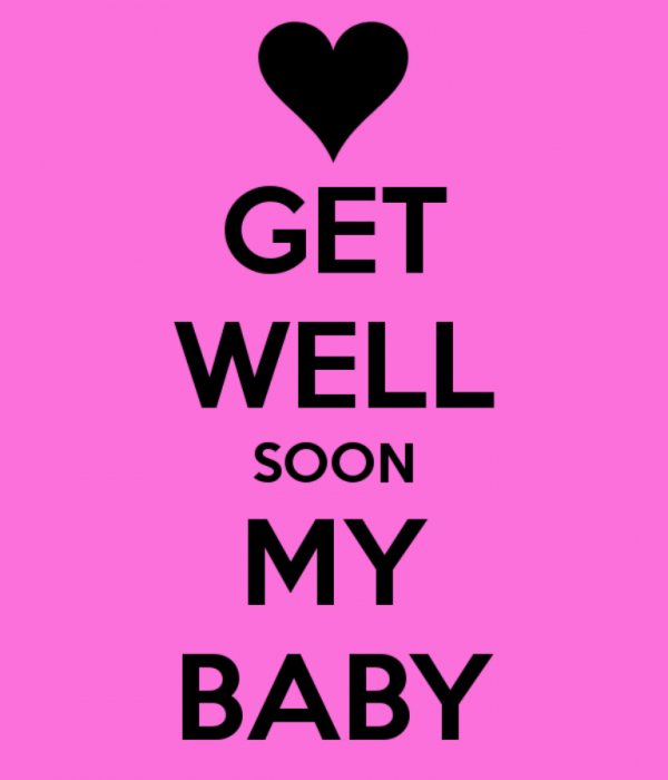 Get Well Soon My Baby
