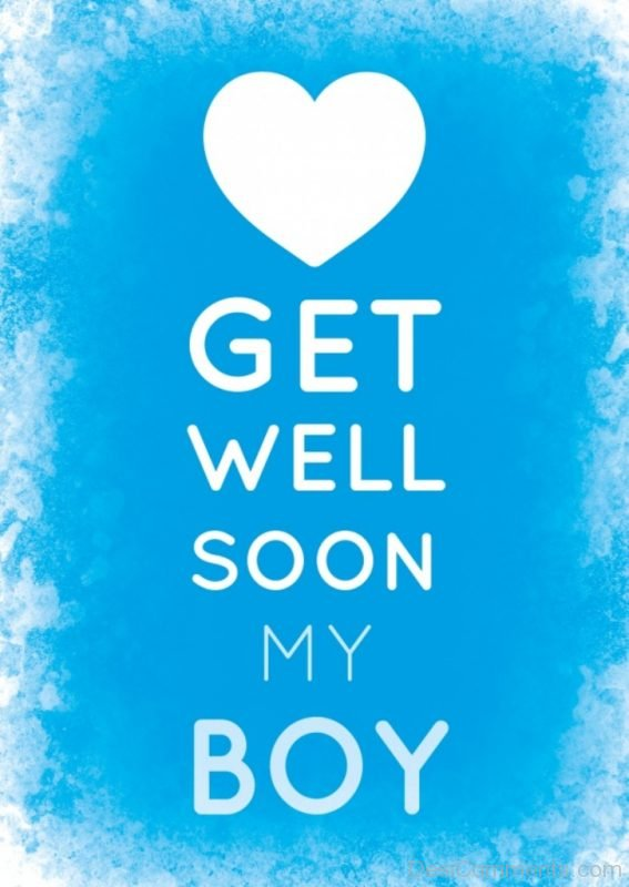 Get Well Soon My Boy
