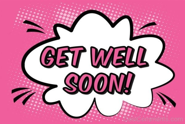 Get Well Soon – Pic