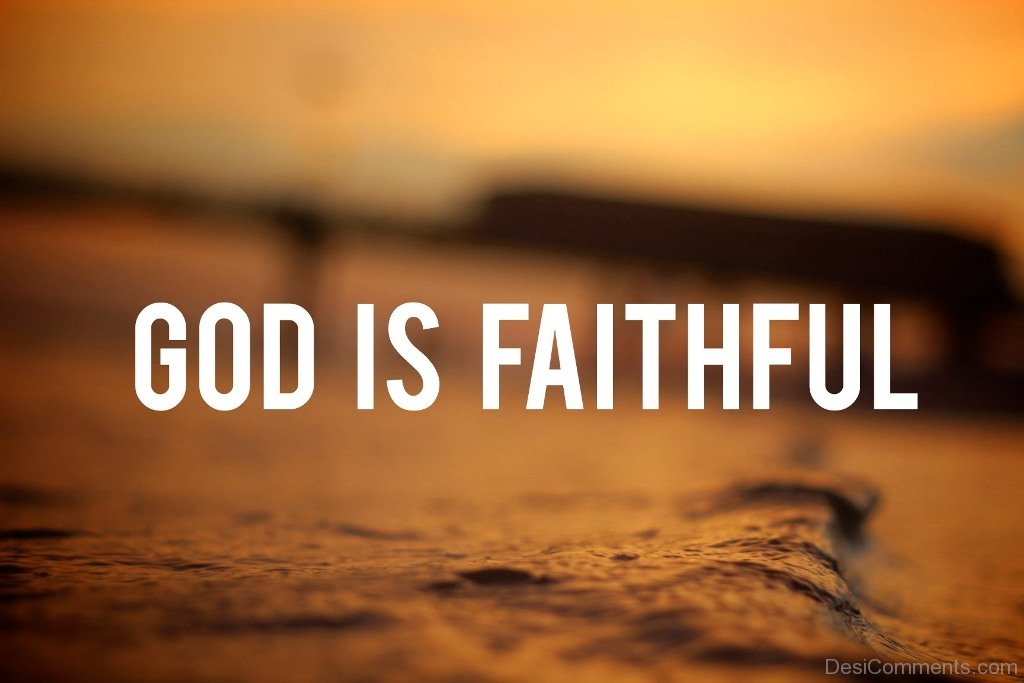 God Is Faithful - DesiComments.com