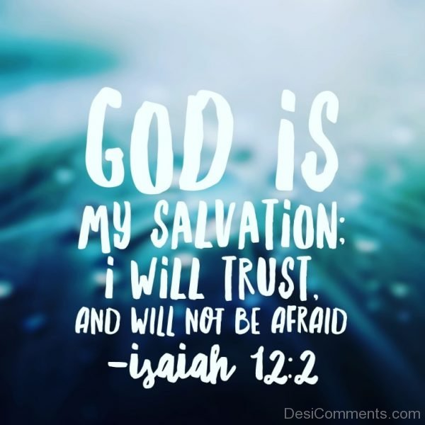 God Is My Salvation I Will Trust