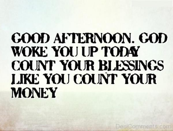 God Woke You Up Today Count Your Blessing Like You Count Your Money