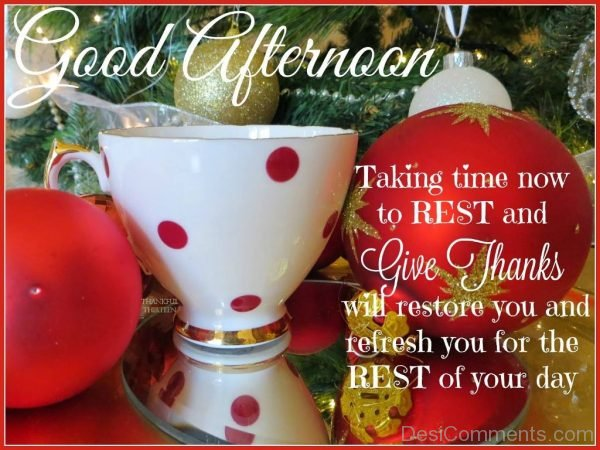 Good Afternoon Taking Time Now TO Rest