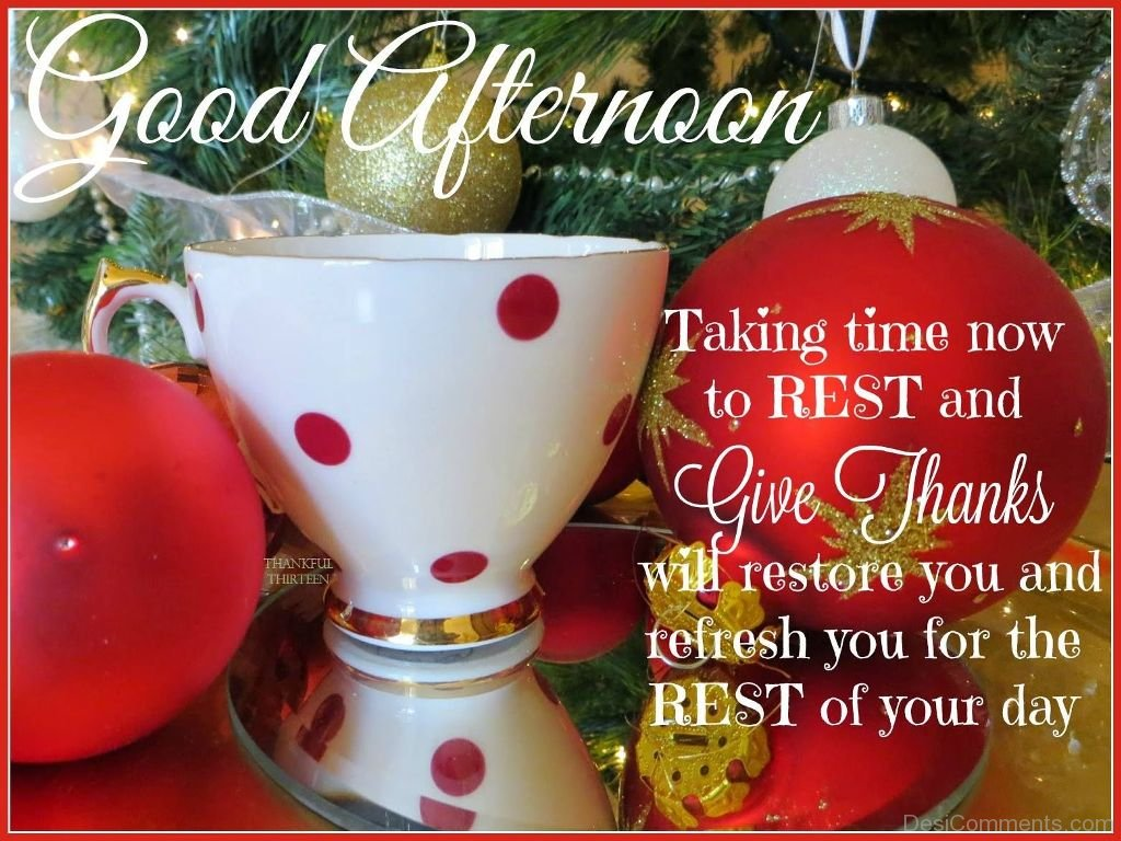 Good Afternoon Taking Time Now To Rest Desicomments