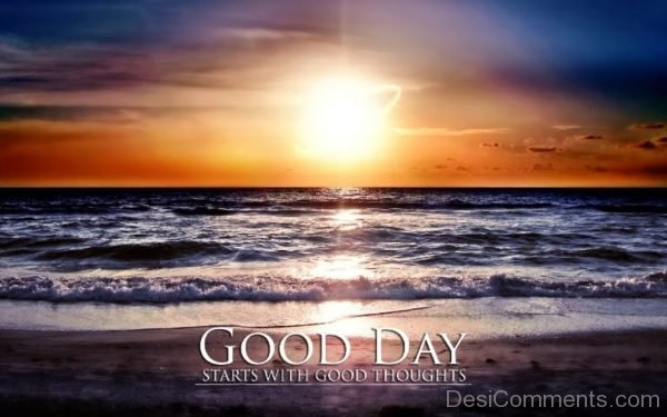 Good Day Starts With Good Thoughts