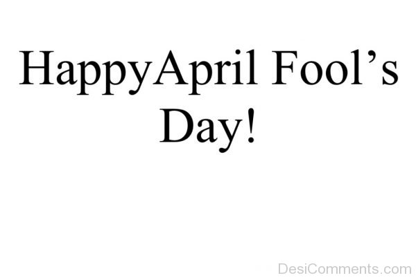 Happy April Fools Day – Photo