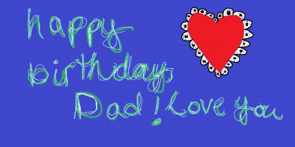 Picture: Happy Birthday Dad I Love You