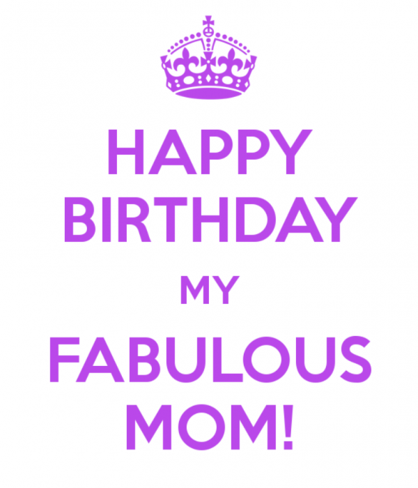 Happy Birthday My Fabulous Mom