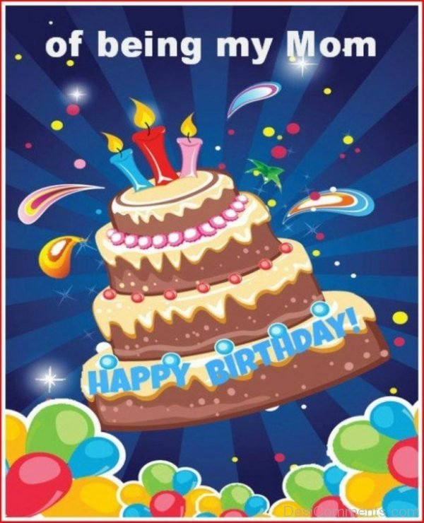 Picture: Happy Birthday Of Being My Mom
