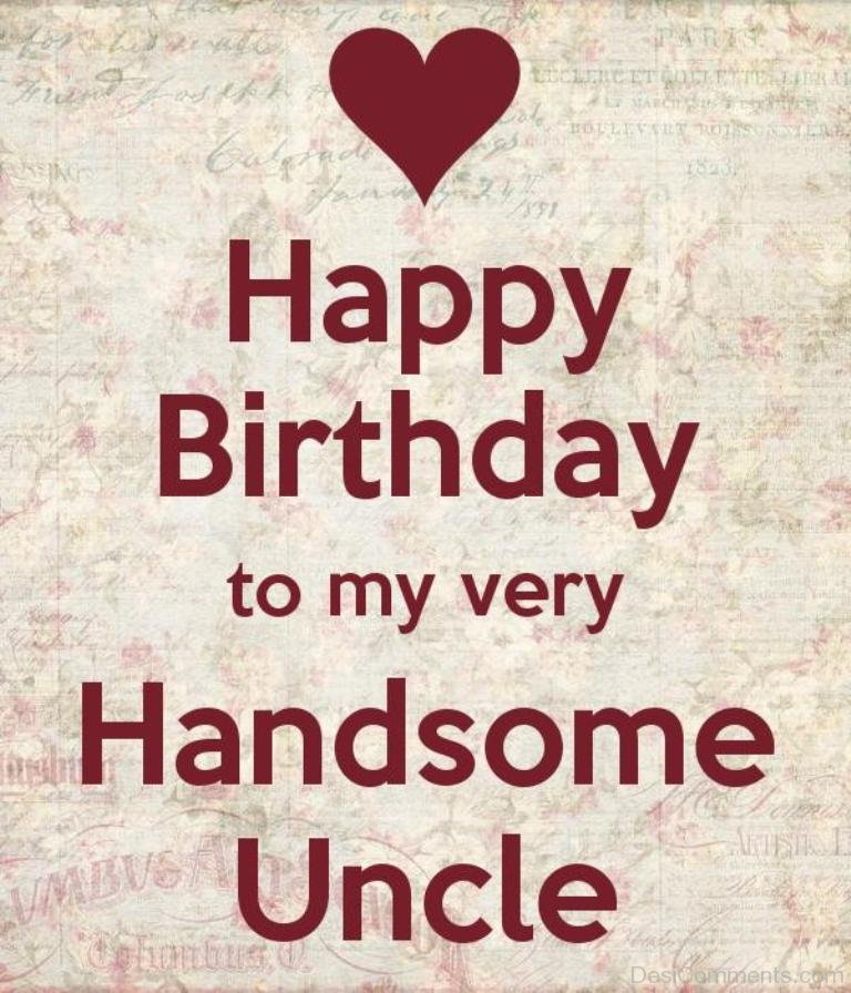 Happy Birthday To My Very Handsome Uncle Desicomments Com