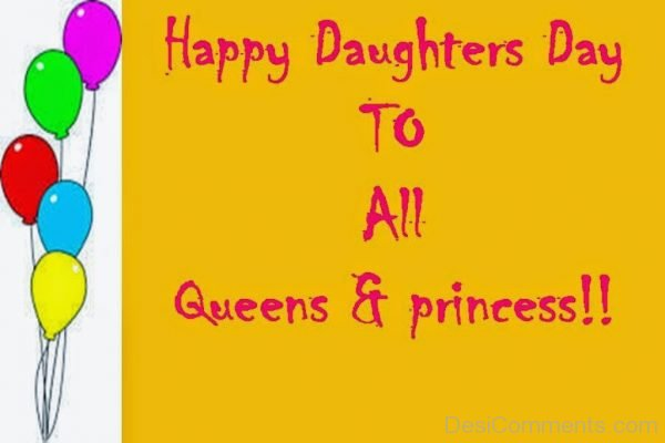 Happy Daughters Day To All Queens And Princess