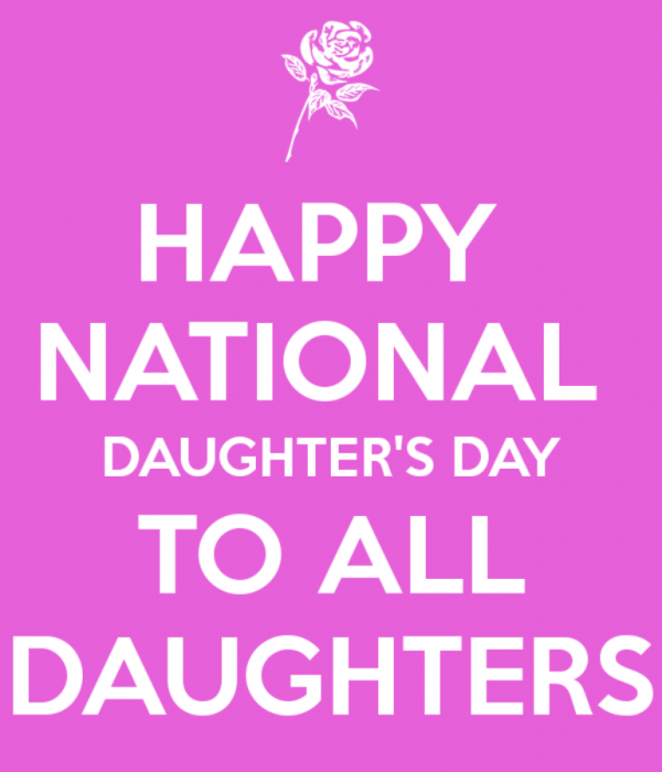 Happy National Daughters Day To All Daughters