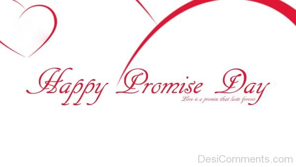 Happy Promise Day Love Is Promise That Lasts Forever