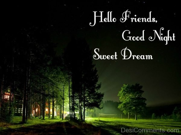 Hello Friends Good Night Sweet Dream