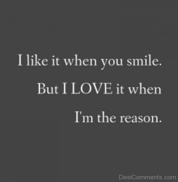 I Like It When You Smile