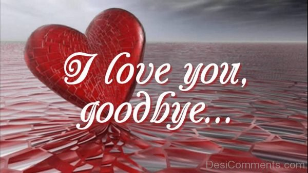 Picture: I Love You ,Goodbye