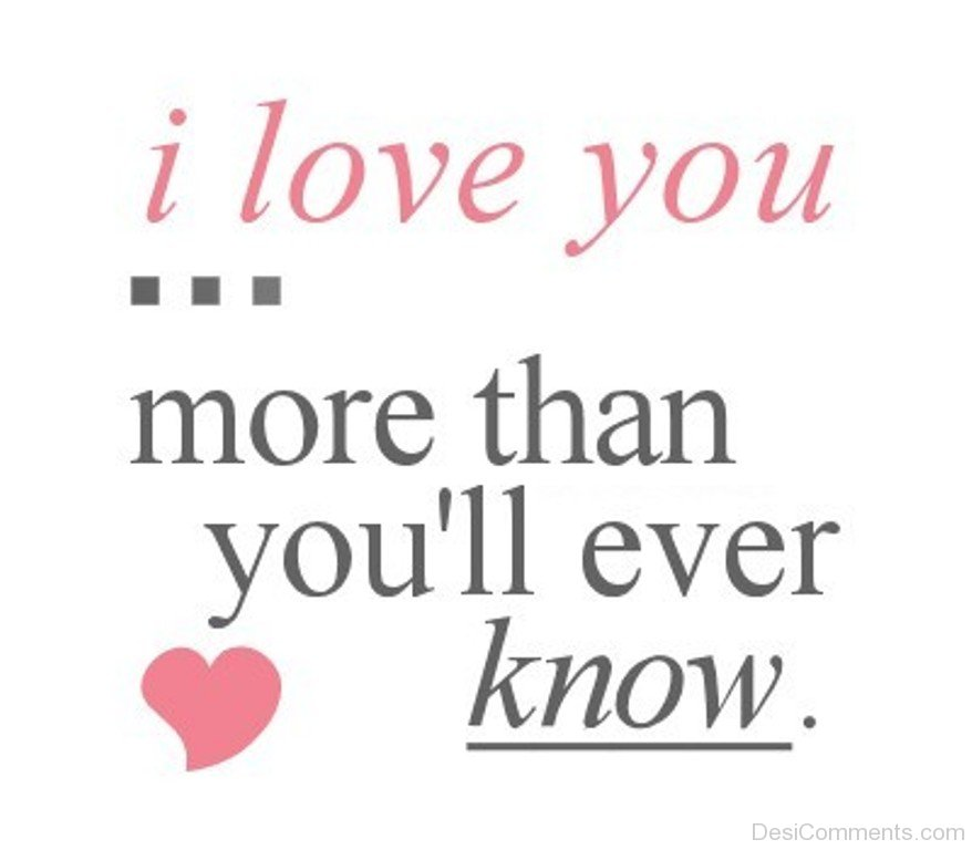 I Love You More Than Quotes: I Love You Pictures, Images, Graphics For Facebook