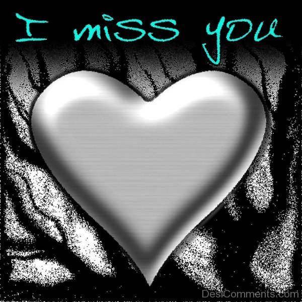 I Miss You Awesome Pic