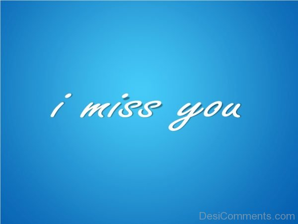 Picture: I Miss You Nice Pic