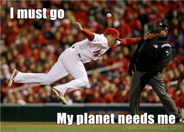 Picture: I Must Go My Planet Needs Me