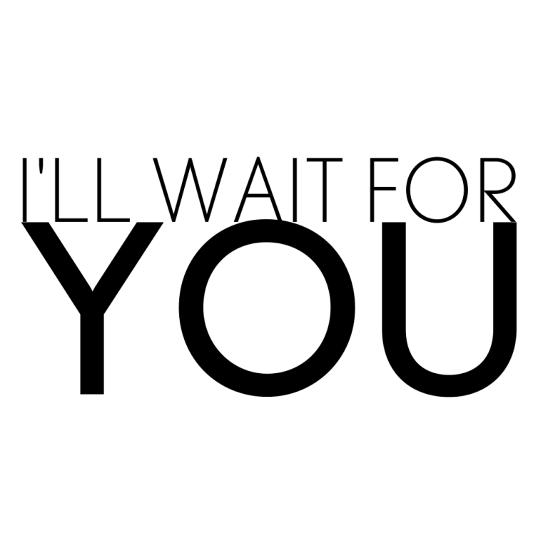 I Will Wait For You Desicommentscom
