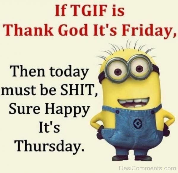 If TGIF Is Thanks God Its Friday