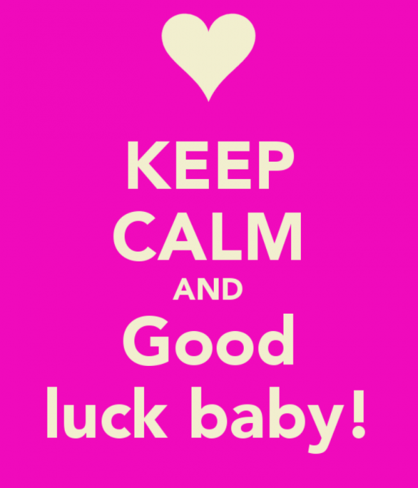 Keep Calm And Good Luck Baby