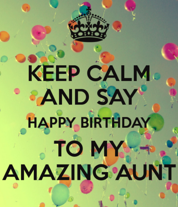 Keep Calm And Happy Birthday To My Amazing Aunt