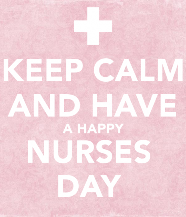 Keep Calm And Have A Happy Nurses Day