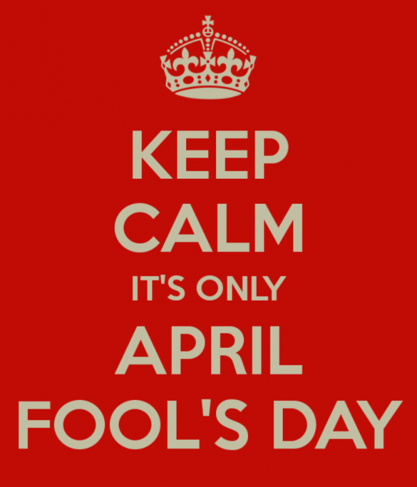Keep Calm Its Only April Fools Day