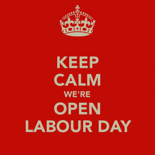 Keep Calm We Are Open Labour Day