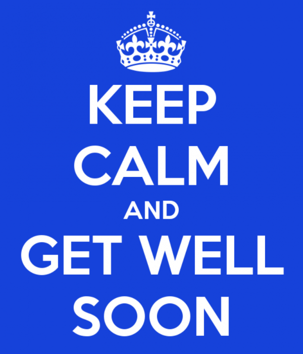 Keep Calm And Get Well Soon
