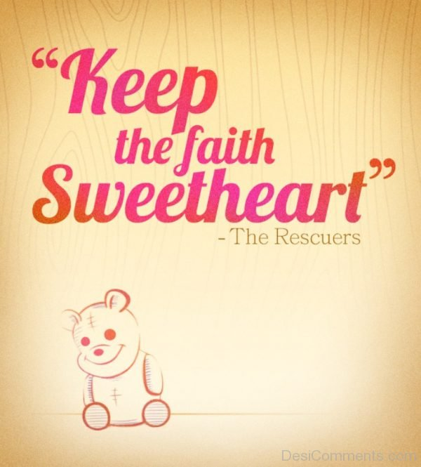 Keep The Faith Sweetheart