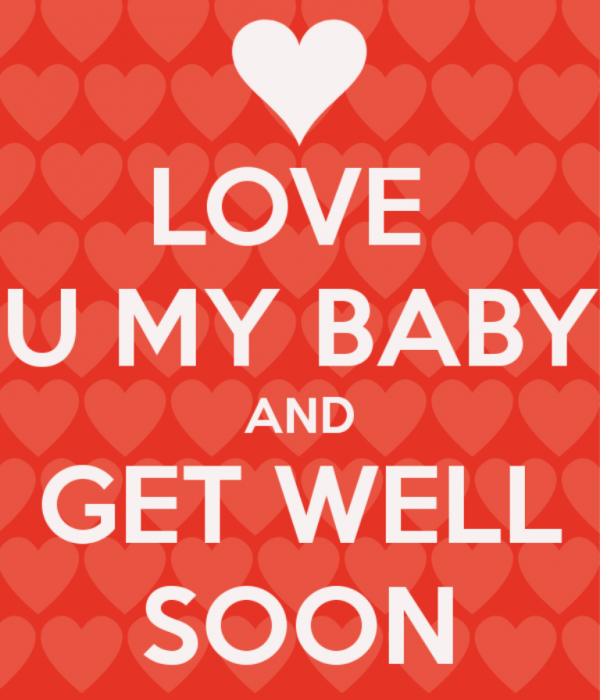 Love You My Baby And Get Well Soon