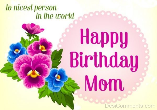 Picture: Lovely Pic Of Happy Birthday Mom