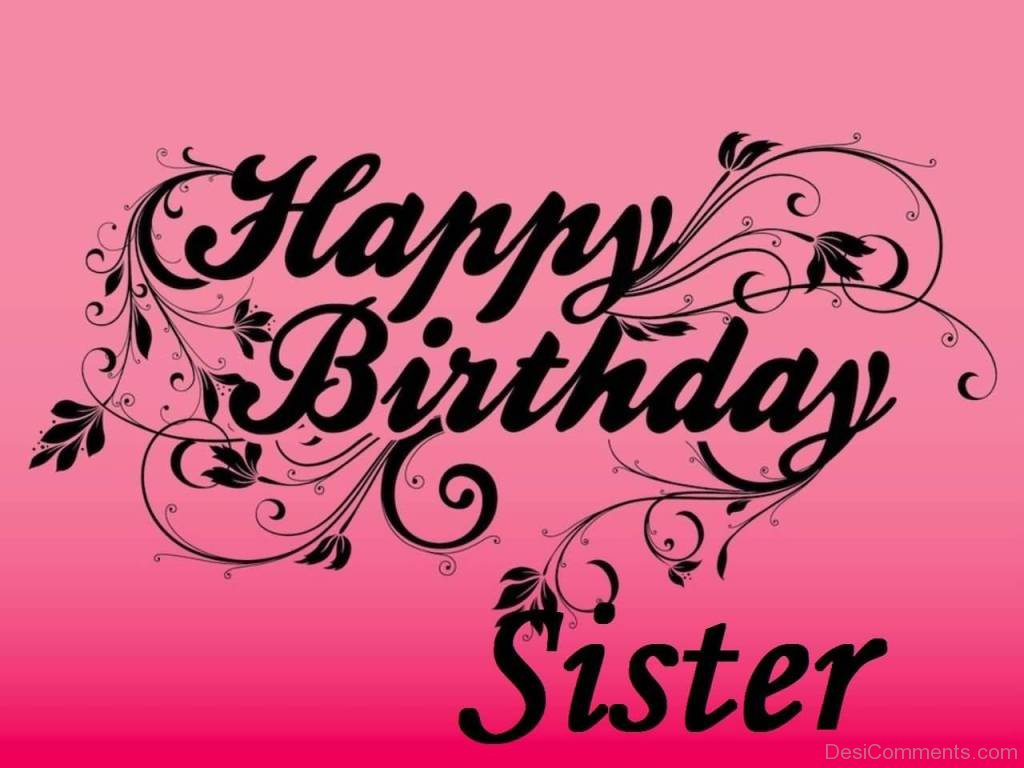 Birthday wishes for sister pictures images graphics for Geburtstagsbilder 18