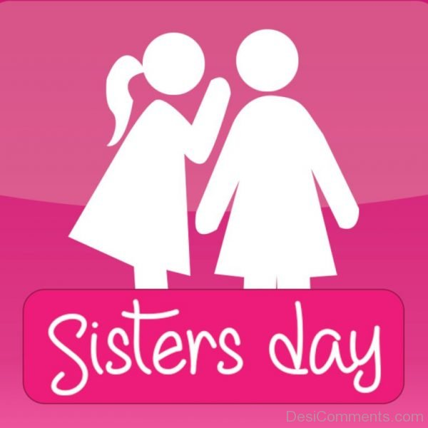 Lovely Pic Of Sisters Day