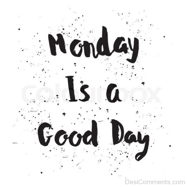 Picture: Monday Is A Good Day