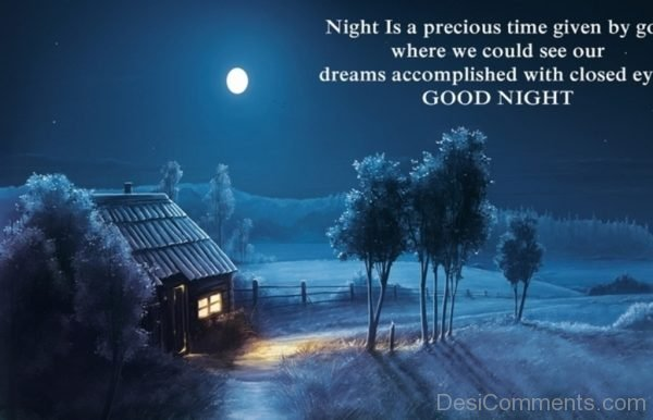 Night Is A Precious Time Given