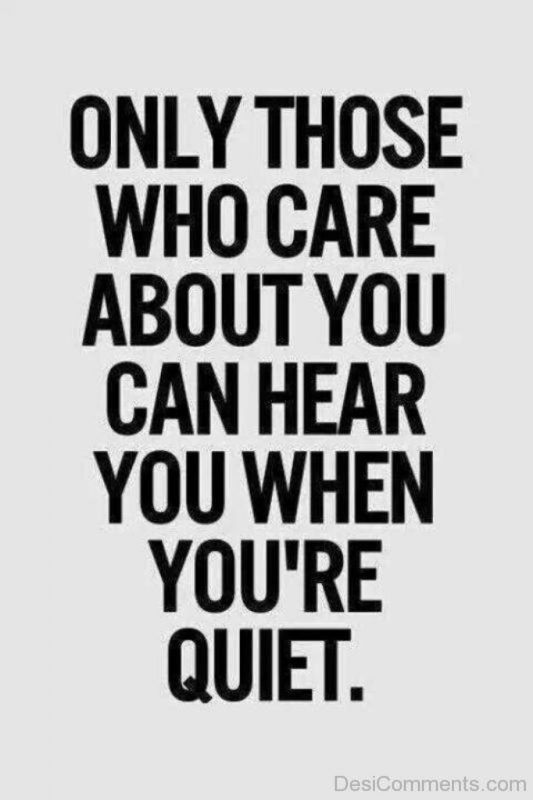 Only Those Who Care About You Can Hear
