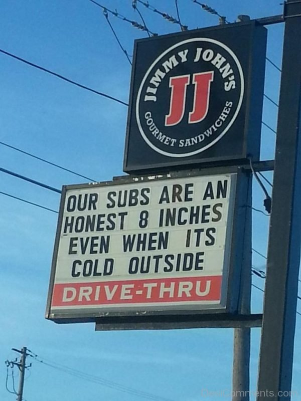 Our Subs Are An Honest 8 Inches Even When Its Cold Outside